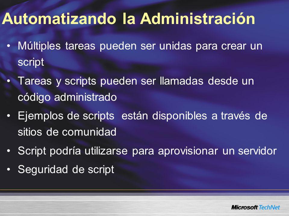 Automatizando la Administración Múltiples tareas pueden ser unidas para crear un script Tareas y scripts pueden ser llamadas desde un código administr