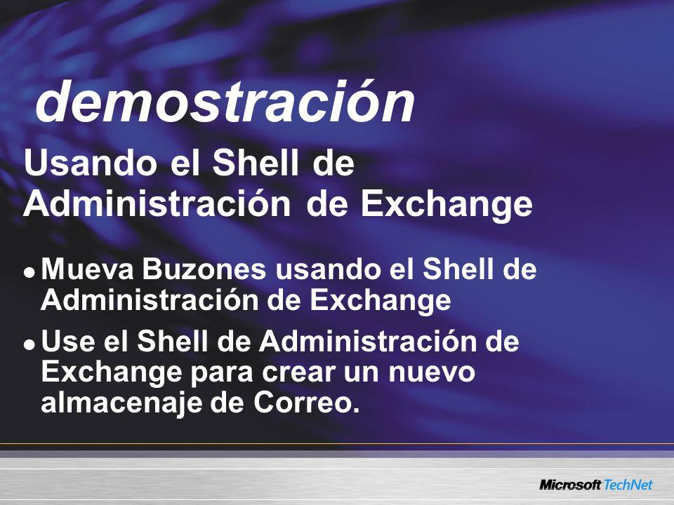 Demo Usando el Shell de Administración de Exchange Mueva Buzones usando el Shell de Administración de Exchange Use el Shell de Administración de Excha
