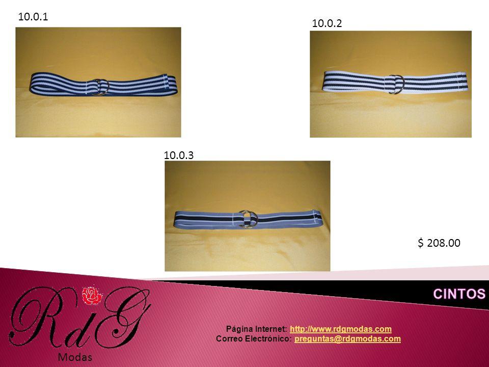 Modas 10.0.1 10.0.2 10.0.3 $ 208.00 Página Internet: http://www.rdgmodas.comhttp://www.rdgmodas.com Correo Electrónico: preguntas@rdgmodas.compreguntas@rdgmodas.com
