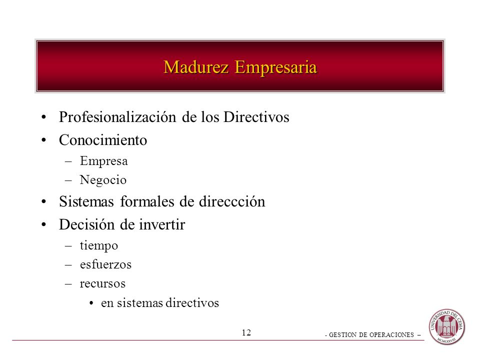 - GESTION DE OPERACIONES – 11 Elección de la Estrategia COHERENCIA Instrumentos Madurez del Estilo de Dirección