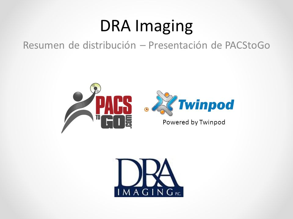 DRA Imaging Resumen de distribución – Presentación de PACStoGo Powered by Twinpod