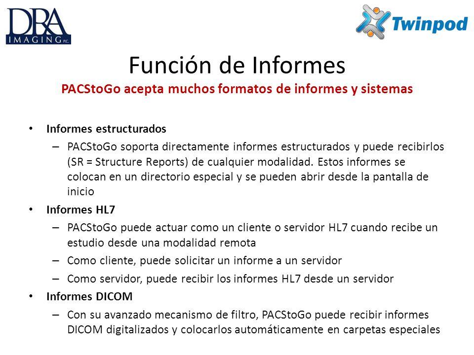Función de Informes PACStoGo acepta muchos formatos de informes y sistemas Informes estructurados – PACStoGo soporta directamente informes estructurados y puede recibirlos (SR = Structure Reports) de cualquier modalidad.