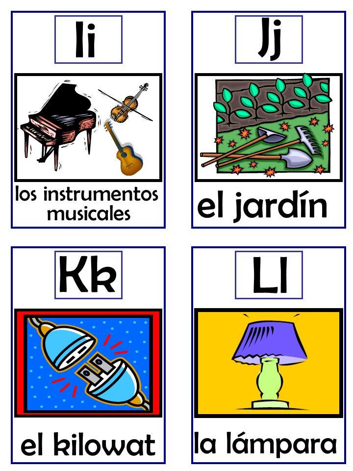 Ii el jardín Jj el kilowat Kk la lámpara Ll los instrumentos musicales