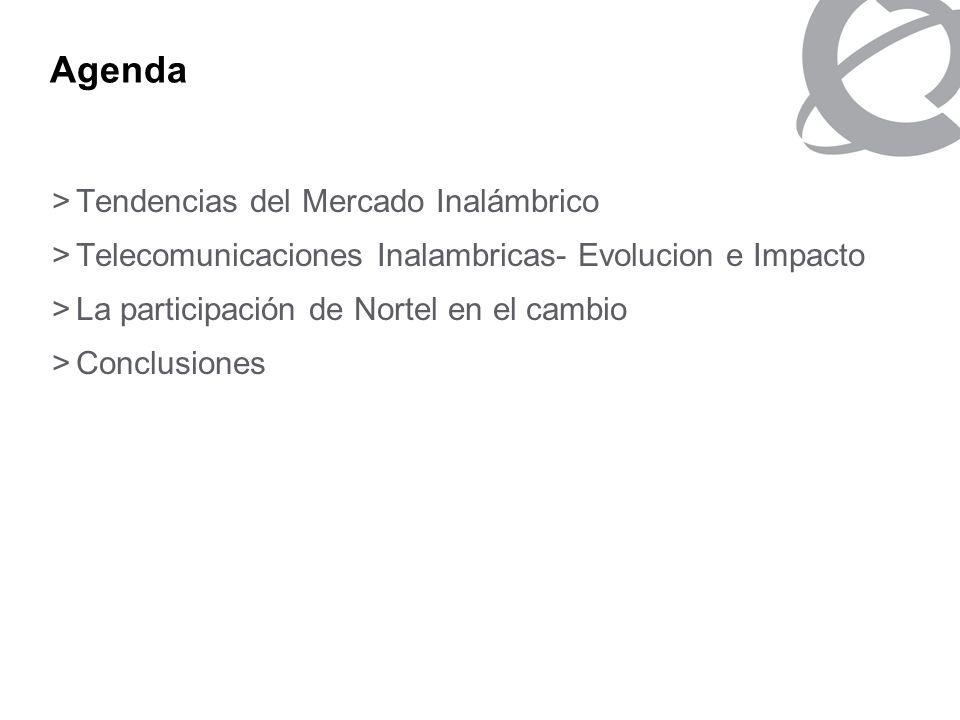 Agenda >Tendencias del Mercado Inalámbrico >Telecomunicaciones Inalambricas- Evolucion e Impacto >La participación de Nortel en el cambio >Conclusione