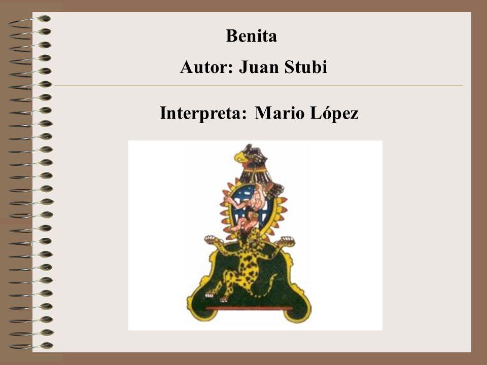 Benita Autor: Juan Stubi Interpreta: Mario López