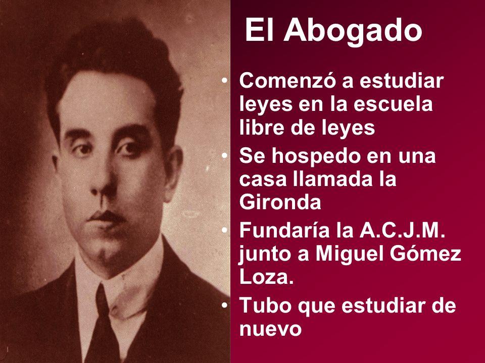Comenzó a estudiar leyes en la escuela libre de leyes Se hospedo en una casa llamada la Gironda Fundaría la A.C.J.M. junto a Miguel Gómez Loza. Tubo q