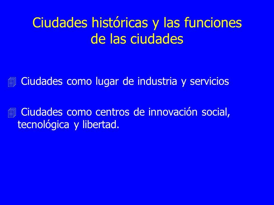 Ciudades históricas y las funciones de las ciudades 4 Ciudades como lugar de industria y servicios 4 Ciudades como centros de innovación social, tecno