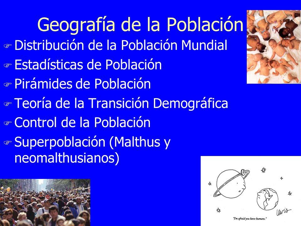 Geografía de la Población F Distribución de la Población Mundial F Estadísticas de Población F Pirámides de Población F Teoría de la Transición Demogr