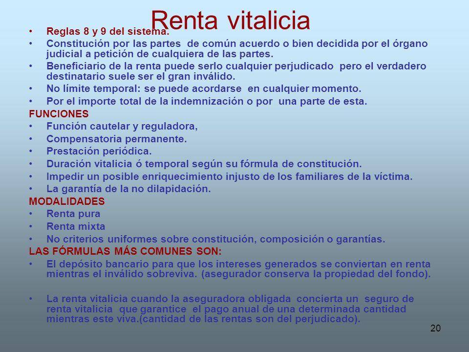 20 Renta vitalicia Reglas 8 y 9 del sistema. Constitución por las partes de común acuerdo o bien decidida por el órgano judicial a petición de cualqui