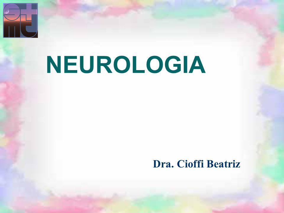 NEUROLOGIA Dra. Cioffi Beatriz