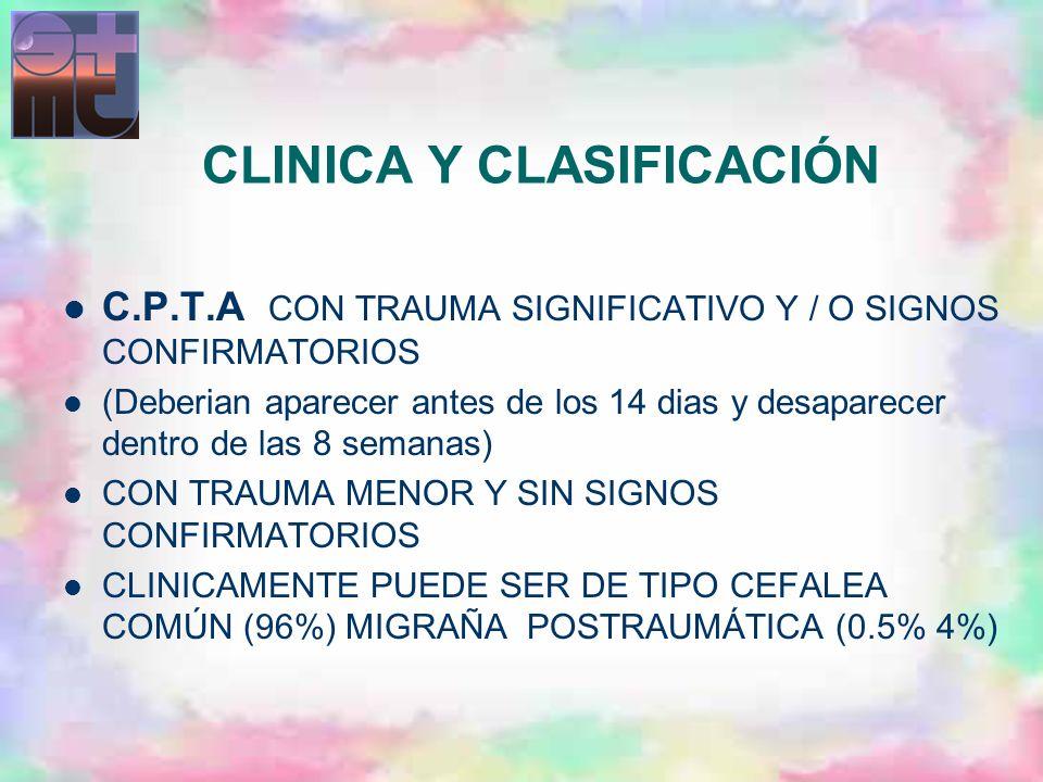 CLINICA Y CLASIFICACIÓN C.P.T.A CON TRAUMA SIGNIFICATIVO Y / O SIGNOS CONFIRMATORIOS (Deberian aparecer antes de los 14 dias y desaparecer dentro de l