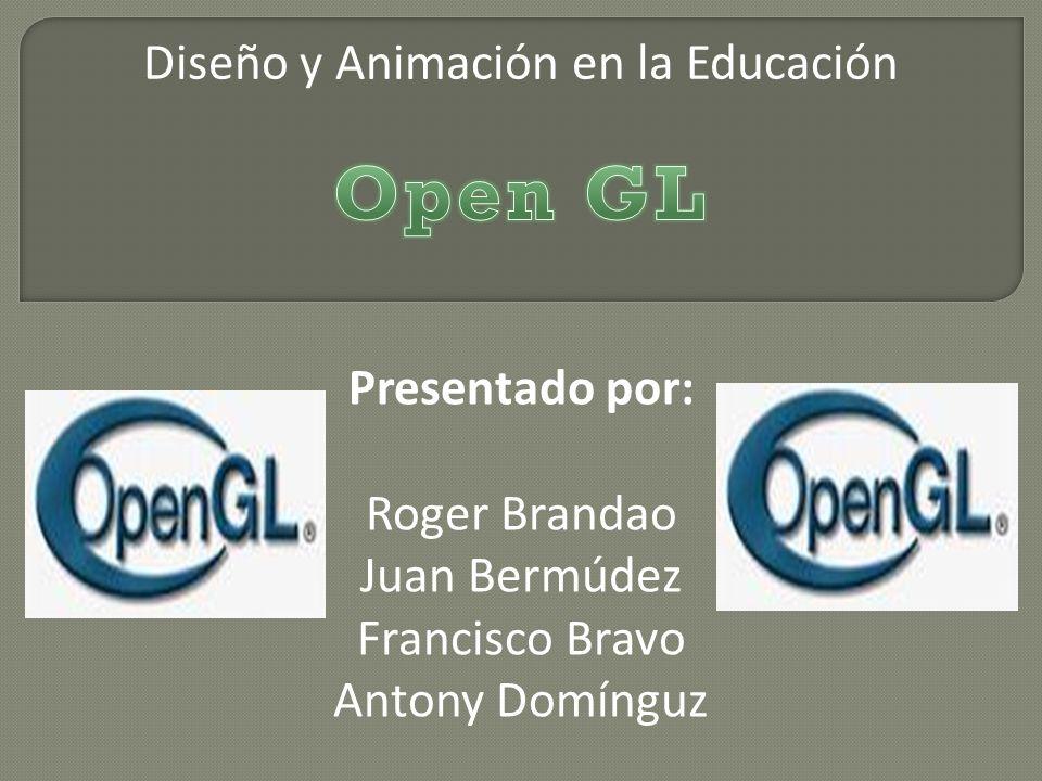Diseño y Animación en la Educación Presentado por: Roger Brandao Juan Bermúdez Francisco Bravo Antony Domínguz
