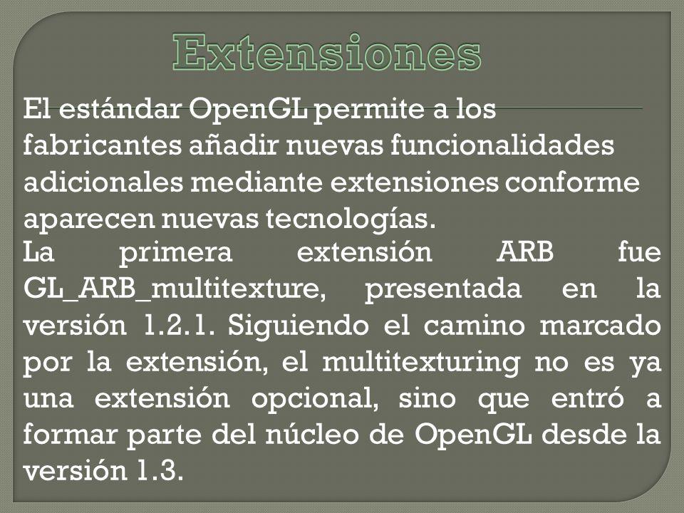 La primera extensión ARB fue GL_ARB_multitexture, presentada en la versión 1.2.1.