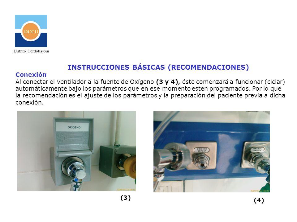 DCCU Distrito Córdoba-Sur INSTRUCCIONES BÁSICAS (RECOMENDACIONES) Conexión Al conectar el ventilador a la fuente de Oxígeno (3 y 4), éste comenzará a