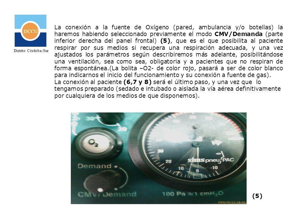 DCCU Distrito Córdoba-Sur La conexión a la fuente de Oxígeno (pared, ambulancia y/o botellas) la haremos habiendo seleccionado previamente el modo CMV