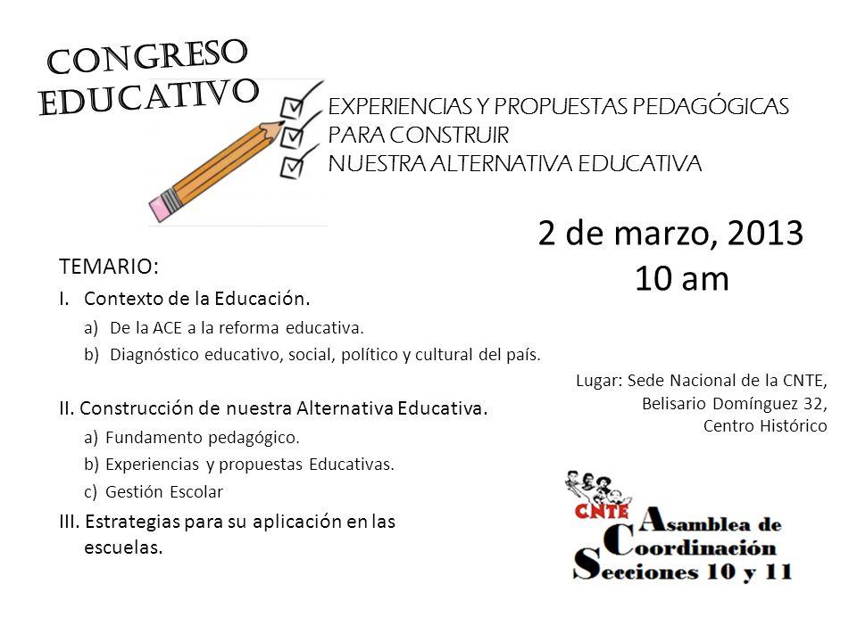 TEMARIO: I.Contexto de la Educación. a)De la ACE a la reforma educativa. b)Diagnóstico educativo, social, político y cultural del país. II. Construcci