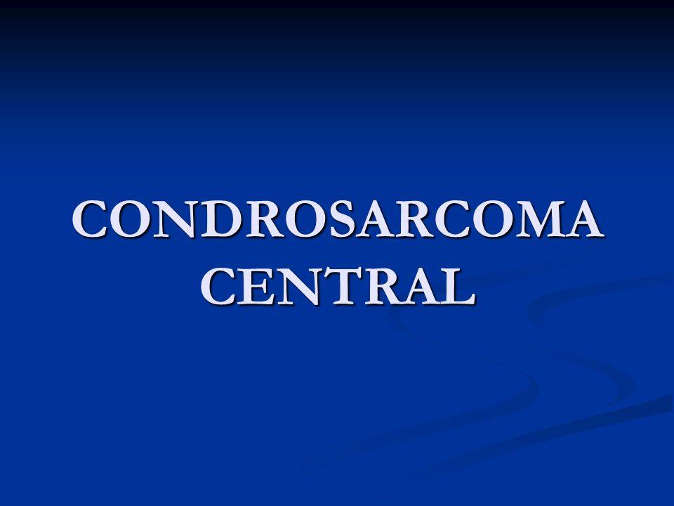 CONDROSARCOMA CENTRAL
