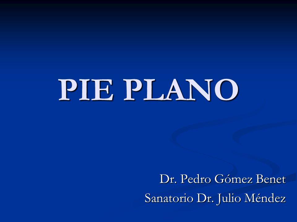 PIE PLANO VALGO PLANO: PLANO: DISMINUCION O DESAPARICION DE LA BOVEDA PLANTAR DISMINUCION O DESAPARICION DE LA BOVEDA PLANTAR VALGO: VALGO: PRONACION DEL CALCANEO Y ABDUCCION DEL PIE PRONACION DEL CALCANEO Y ABDUCCION DEL PIE