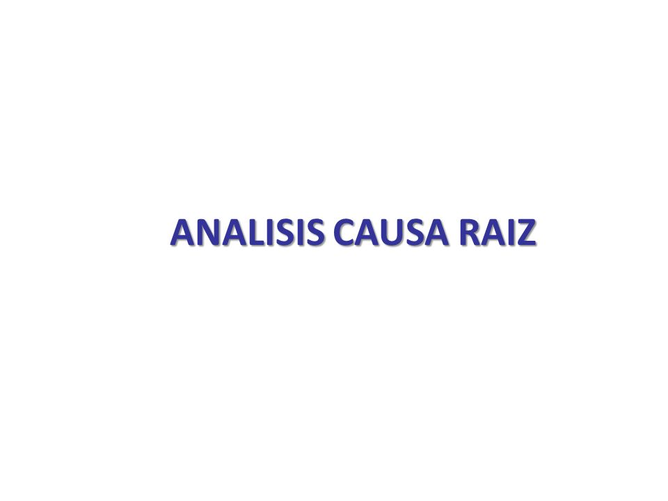 ANALISIS CAUSA RAIZ