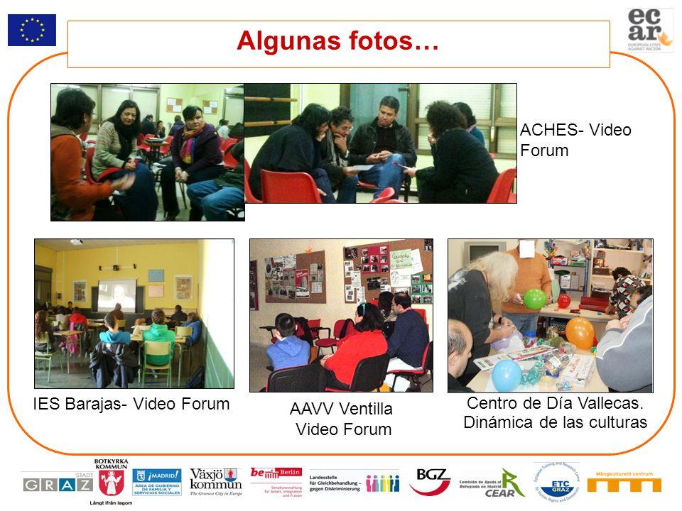 Algunas fotos… ACHES- Video Forum IES Barajas- Video Forum Centro de Día Vallecas. Dinámica de las culturas AAVV Ventilla Video Forum
