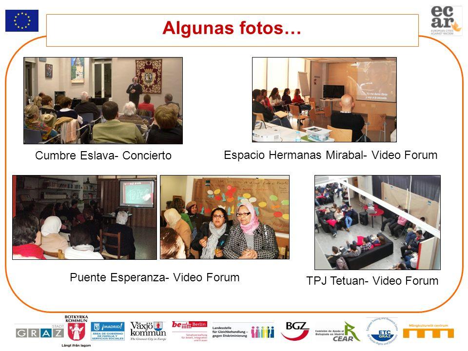 Algunas fotos… Cumbre Eslava- Concierto Puente Esperanza- Video Forum Espacio Hermanas Mirabal- Video Forum TPJ Tetuan- Video Forum