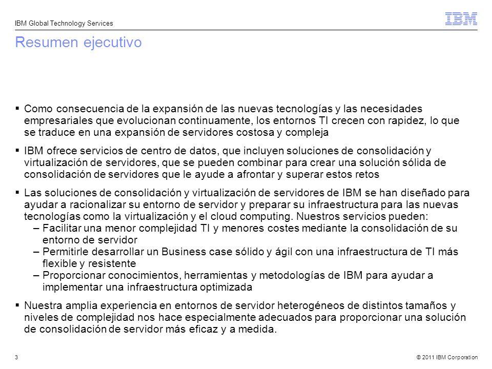 © 2011 IBM Corporation IBM Global Technology Services 24 Cómo IBM Global Financing (IGF) puede dar respuesta a los retos del director financiero (CFO) Optimizar el flujo de caja Reducir costes iniciales y alinear mejor los costes con los beneficios previstos Liberar liquidez y conservar líneas de crédito para las necesidades básicas de negocio Maximizar la liquidez Disminuir costes continuos de mantenimiento y soporte con renovaciones basadas en leasing Mejorar el ROI con leasings de valor de mercado justo (FMV) con un coste inferior (según un valor presente) que la compra inmediata Reducir costes, mejorar el retorno de la inversión (ROI) Gestionar el riesgo con costes conocidos y previsibles durante un período fijo Incrementar la capacidad con cambios pequeños o nulos en los pagos mensuales con actualizaciones a mitad del leasing Reducir la imprevisibilidad financiera Ayudar a asegurar la optimización con renovaciones de leasings Renovar, devolver o ampliar leasings a su finalización Optimizar activos; mejorar la utilización Obtener capital con interés fijo con tipos de interés competitivos y condiciones flexibles.