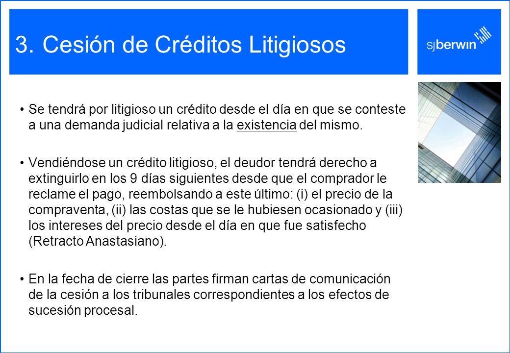 3.Cesión de Créditos Litigiosos Se tendrá por litigioso un crédito desde el día en que se conteste a una demanda judicial relativa a la existencia del mismo.