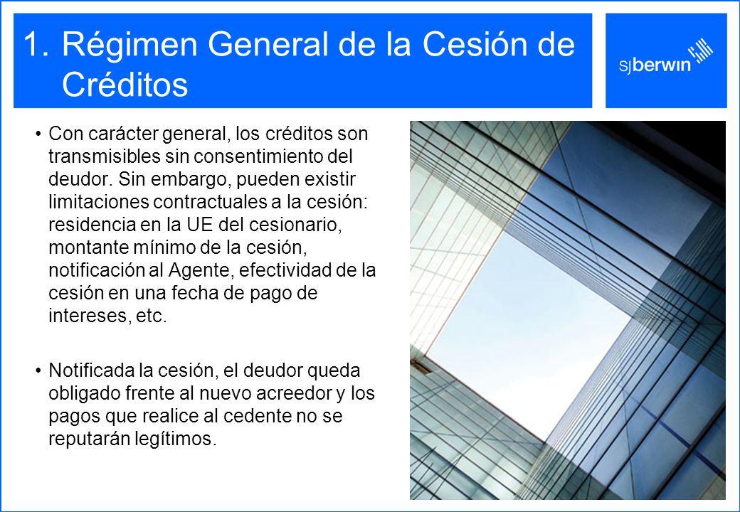 1.Régimen General de la Cesión de Créditos Con carácter general, los créditos son transmisibles sin consentimiento del deudor.