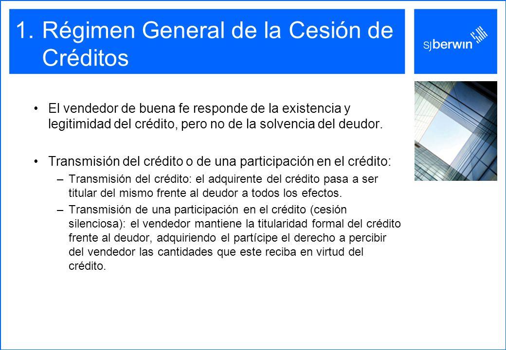 1.Régimen General de la Cesión de Créditos El vendedor de buena fe responde de la existencia y legitimidad del crédito, pero no de la solvencia del deudor.