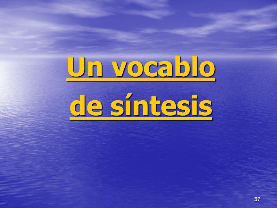 37 Un vocablo de síntesis