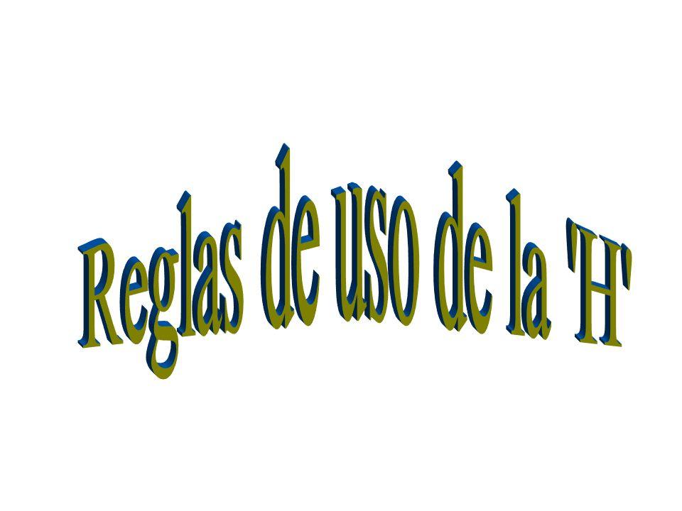 Uso fonético En castellano estándar, la H es muda es decir no se pronuncia, salvo cuando esta en el dígrafo CH y en algunas palabras extranjeras, como