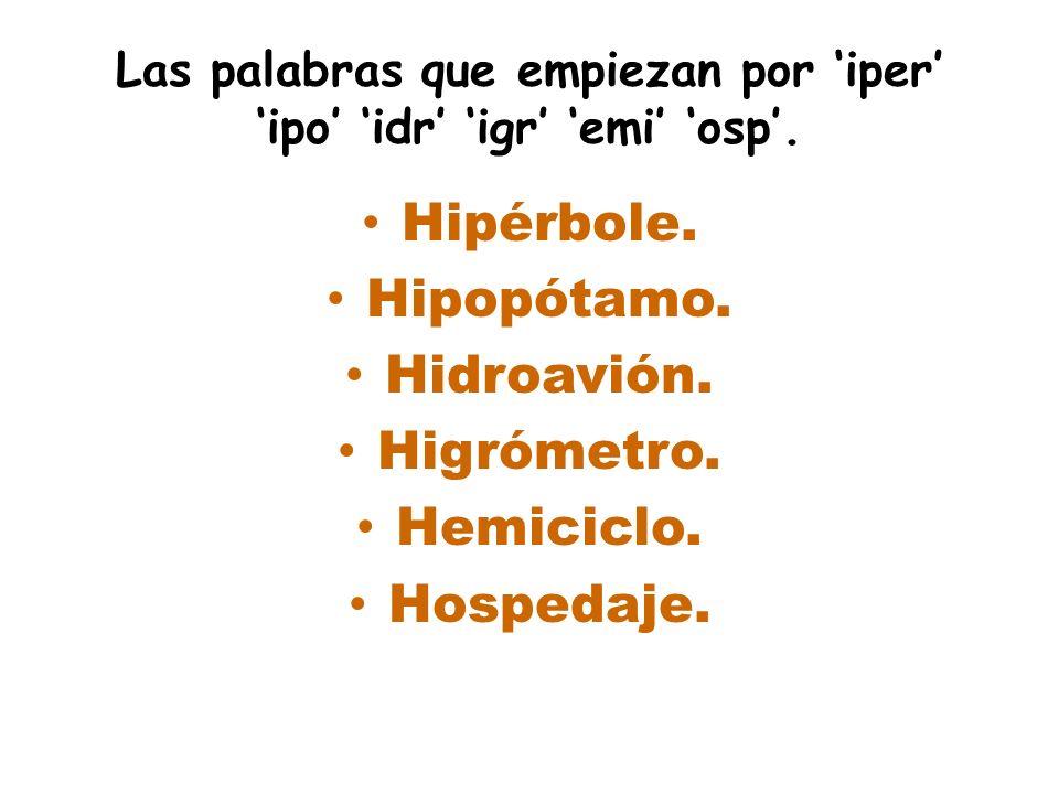 Con las exepciones: DE HUESO: osario, oseo, osamanta, osificar, osudo. DE HUEVO: ovario,ovulo,ovoide,oval,aviparo. DE HUECO: oquedad. DE HUERFANO: orf