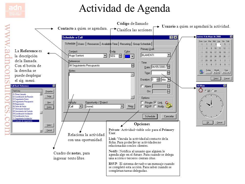 www.adnconsultores.com Actividad de Agenda Usuario a quien se agendará la actividad. Código de llamado Clasifica las acciones Contacto a quien se agen