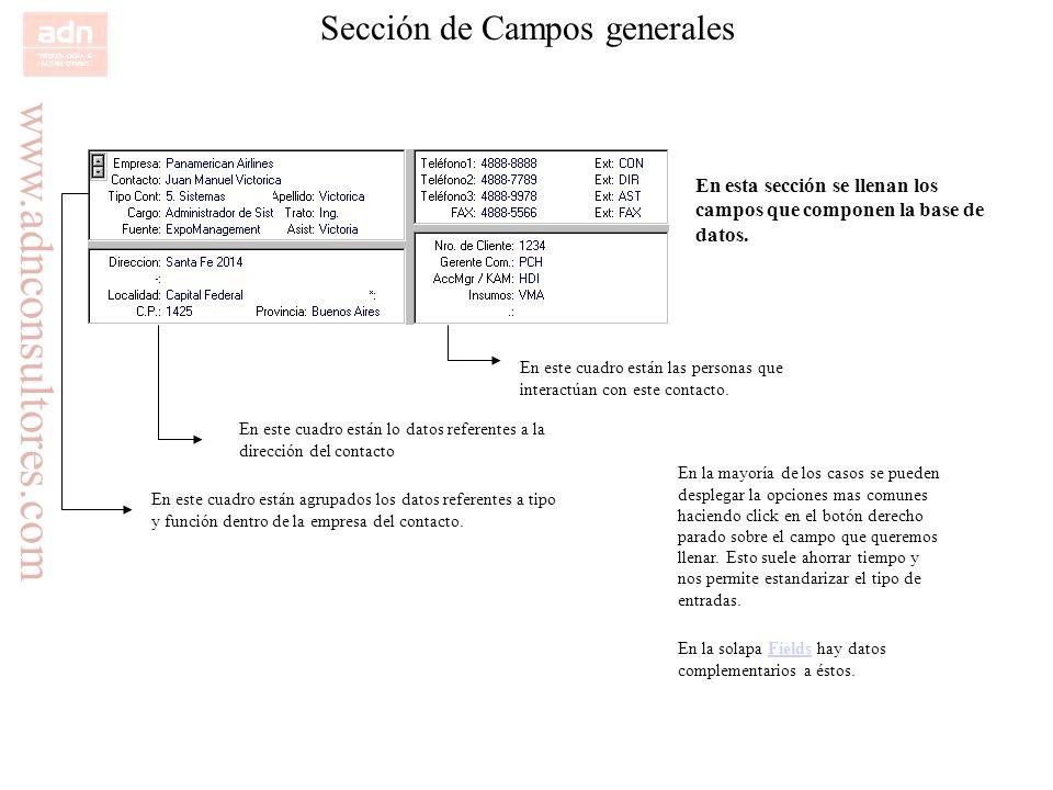 www.adnconsultores.com Sección de Campos generales En esta sección se llenan los campos que componen la base de datos. En este cuadro están agrupados