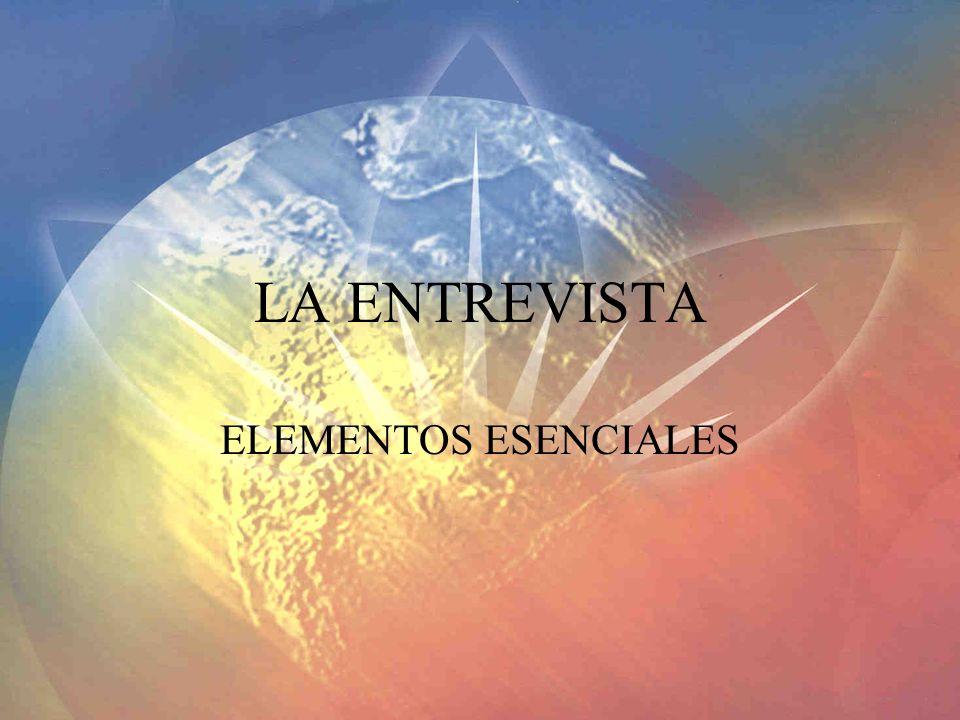 DESARROLLO DE LA ENTREVISTA Su primera respuesta es la actitud Conteste en términos entendibles Evite dar feria de más.