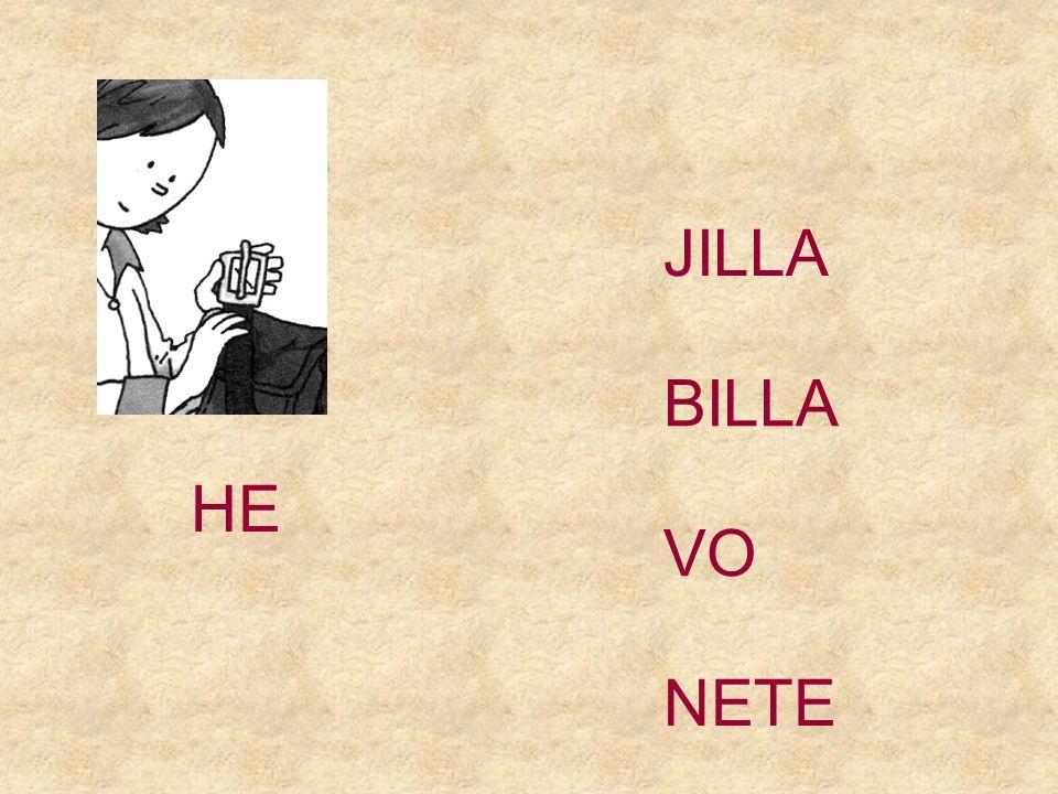 HE BILLA VO JILLA NETE