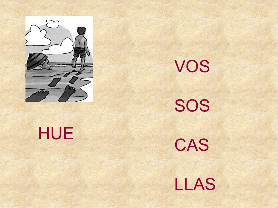 HUE SOS CAS VOS LLAS