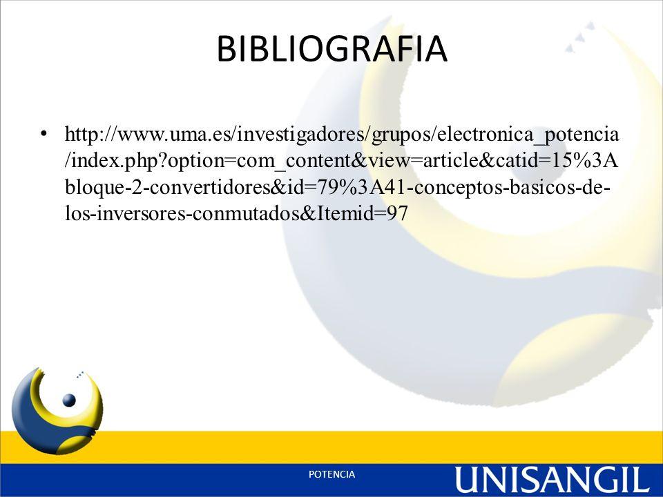 BIBLIOGRAFIA http://www.uma.es/investigadores/grupos/electronica_potencia /index.php?option=com_content&view=article&catid=15%3A bloque-2-convertidore