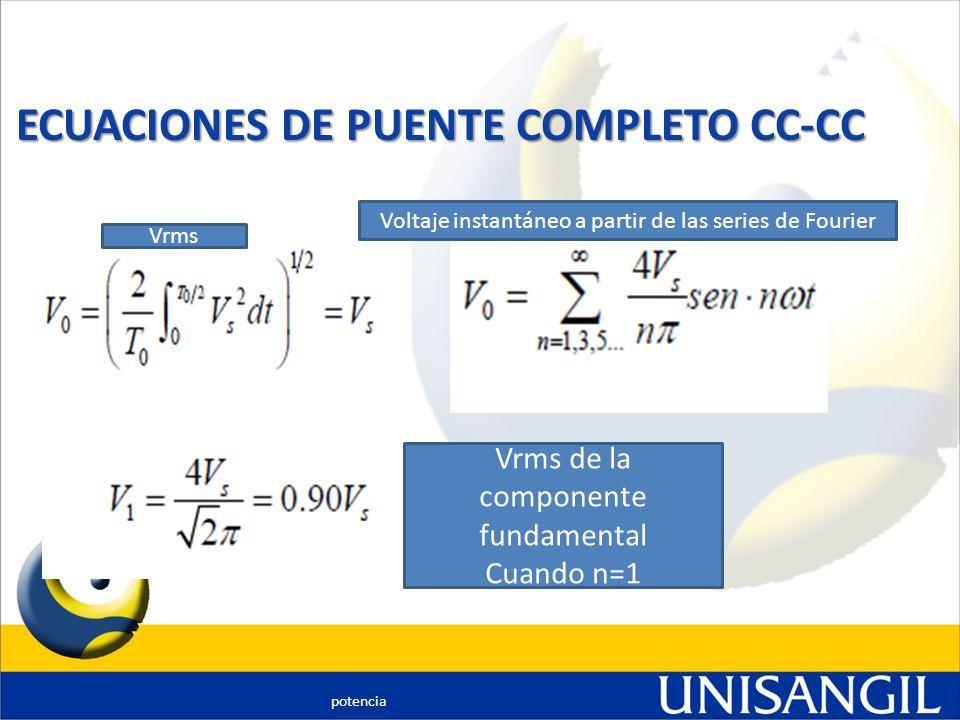 ECUACIONES DE PUENTE COMPLETO CC-CC potencia Vrms Voltaje instantáneo a partir de las series de Fourier Vrms de la componente fundamental Cuando n=1