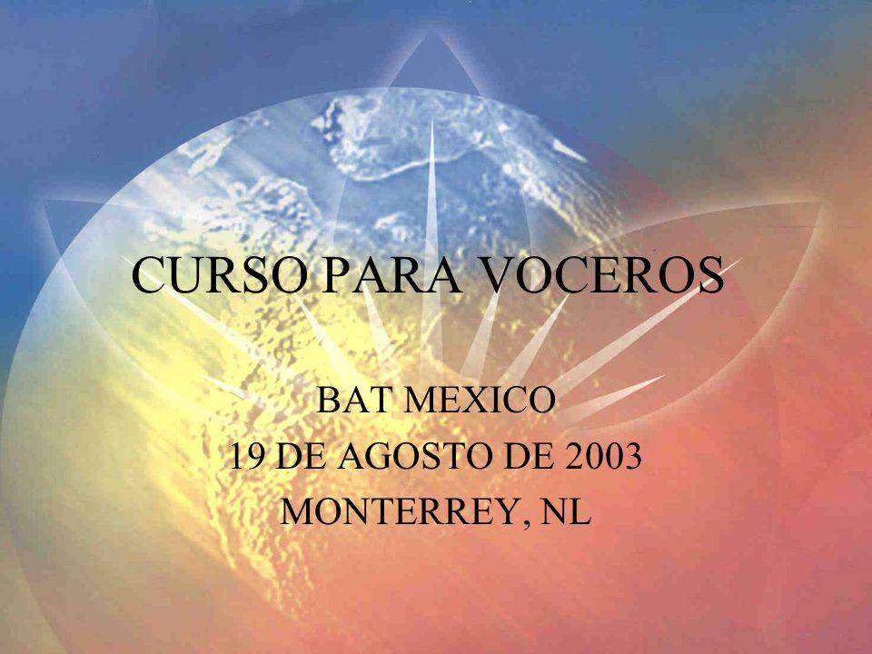 CURSO PARA VOCEROS BAT MEXICO 19 DE AGOSTO DE 2003 MONTERREY, NL