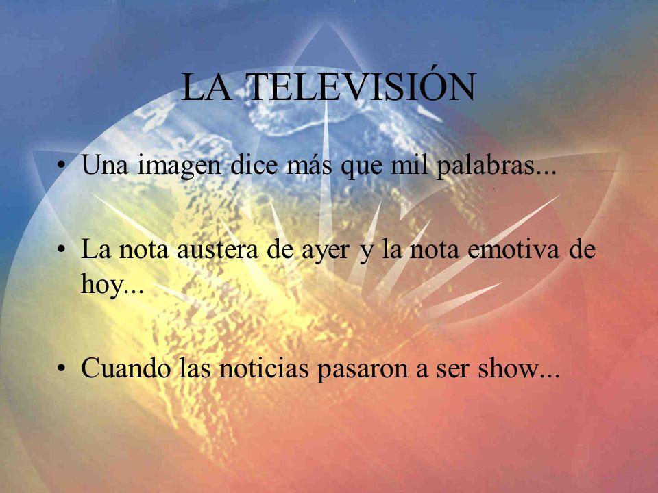 LA TELEVISIÓN Una imagen dice más que mil palabras...