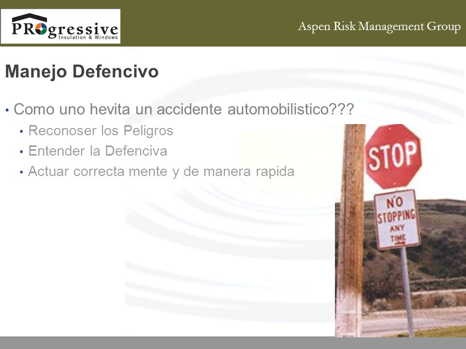 Aspen Risk Management Group Manejo Defencivo Como uno hevita un accidente automobilistico .