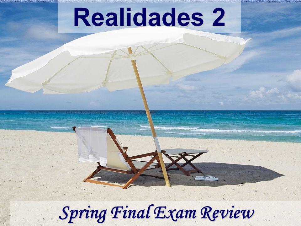 Realidades 2 Spring Final Exam Review