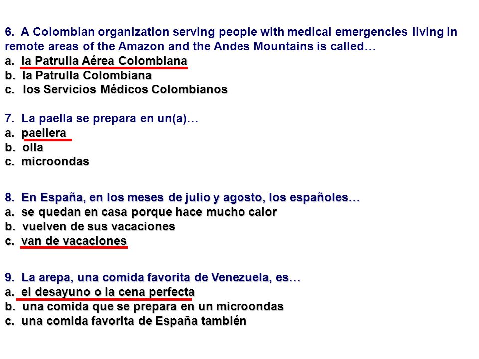 6. A Colombian organization serving people with medical emergencies living in remote areas of the Amazon and the Andes Mountains is called… a. la Patr