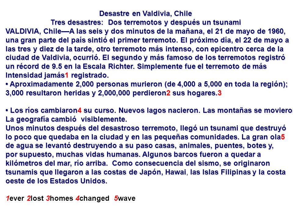Desastre en Valdivia, Chile Tres desastres: Dos terremotos y después un tsunami Tres desastres: Dos terremotos y después un tsunami VALDIVIA, Chile––A