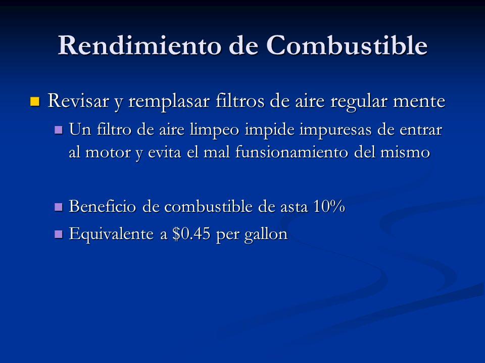 Rendimiento de Combustible Revisar y remplasar filtros de aire regular mente Revisar y remplasar filtros de aire regular mente Un filtro de aire limpe