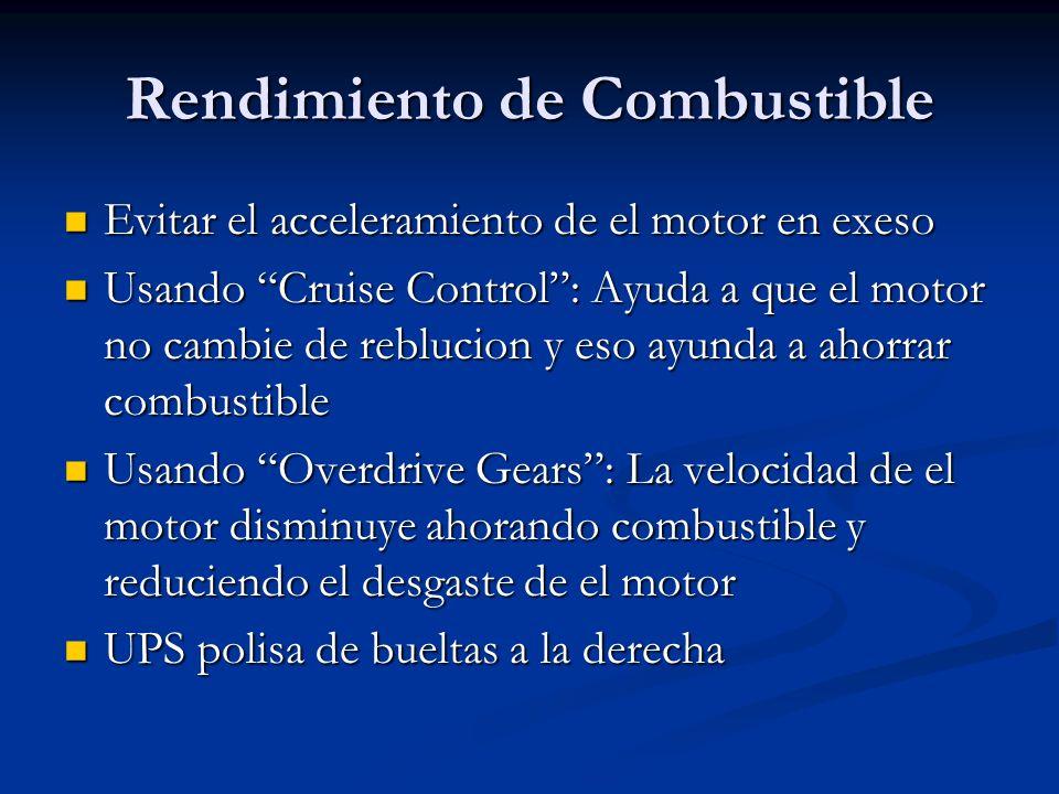 Rendimiento de Combustible Evitar el acceleramiento de el motor en exeso Evitar el acceleramiento de el motor en exeso Usando Cruise Control: Ayuda a