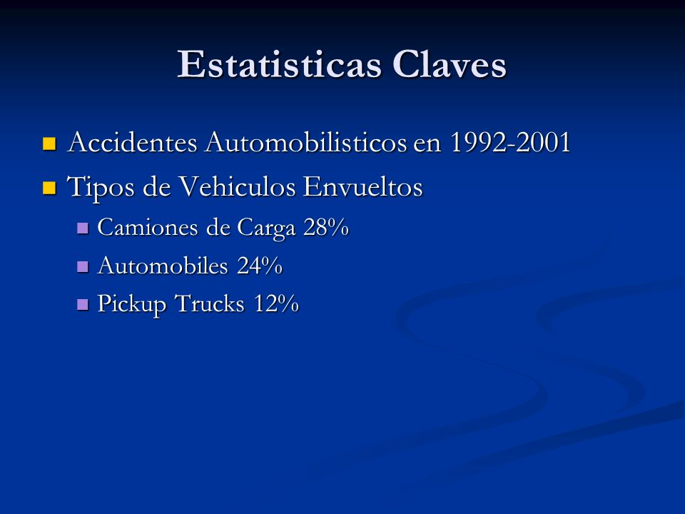 Estatisticas Claves Accidentes Automobilisticos en 1992-2001 Accidentes Automobilisticos en 1992-2001 Tipos de Vehiculos Envueltos Tipos de Vehiculos
