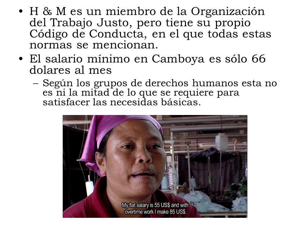 H & M es un miembro de la Organización del Trabajo Justo, pero tiene su propio Código de Conducta, en el que todas estas normas se mencionan. El salar