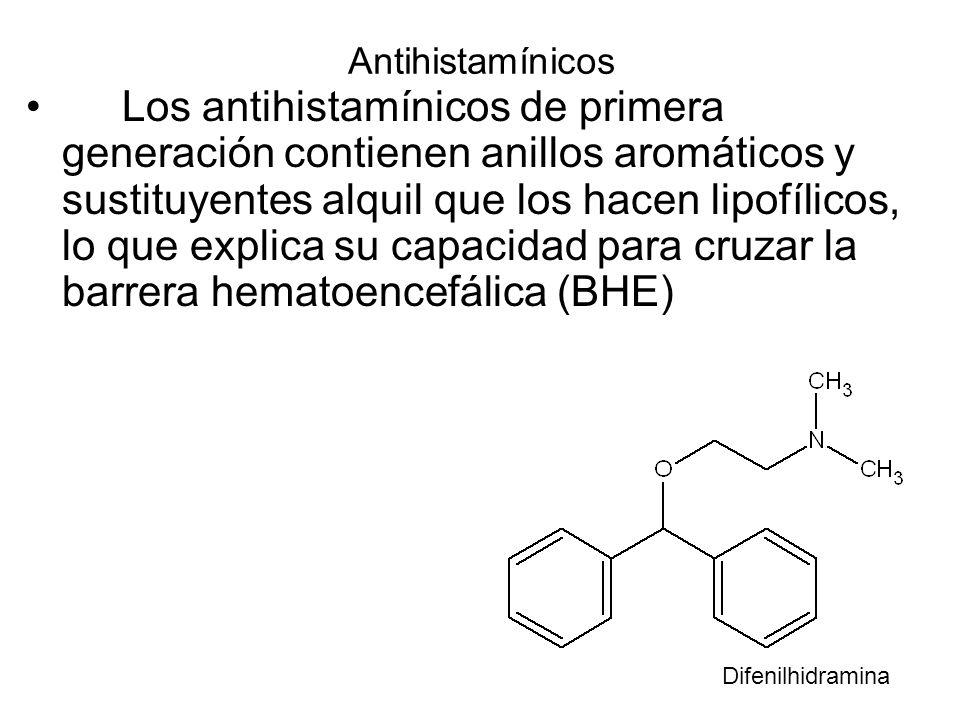 Antihistamínicos Los antihistamínicos de primera generación contienen anillos aromáticos y sustituyentes alquil que los hacen lipofílicos, lo que expl
